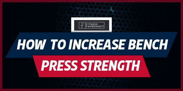 How to Increase Bench Press Strength Banner