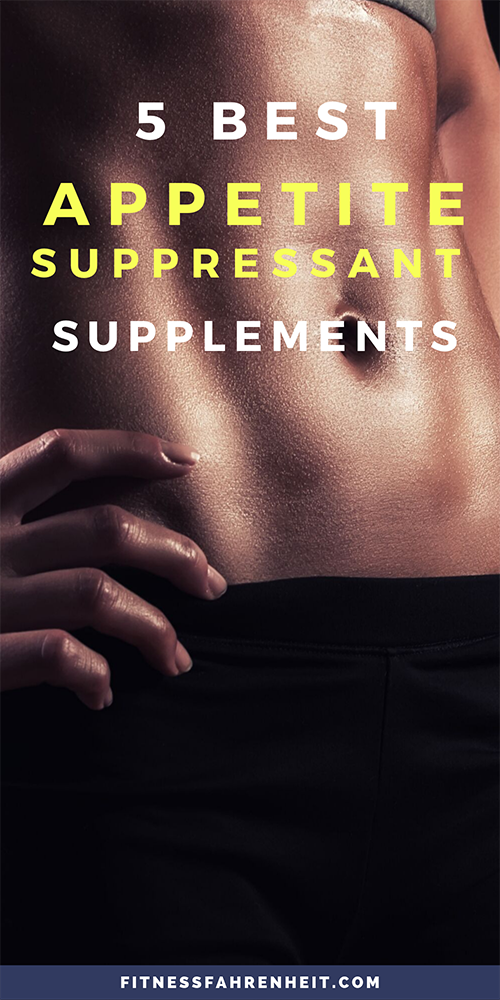 5 Best Appetite Suppressant Supplements for Weight Loss
